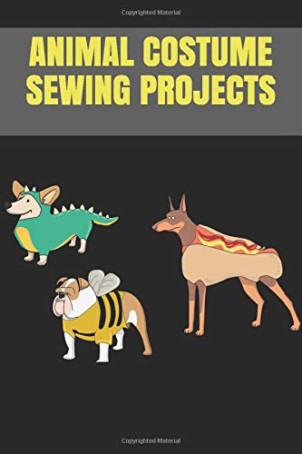 Animal Costume Sewing Projects: Journal to Sketch Design...