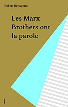 Les Marx Brothers ont la parole (Points Virgule t. 107) (French Edition) by [Robert Benayoun]