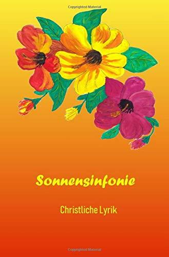 Sonnensinfonie: Christliche Lyrik
