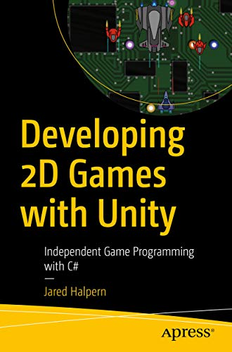 Developing 2D Games with Unity: Independent Game Programming with C# (English Edition)