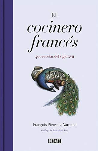 El cocinero francés: 400 recetas del siglo XVII (Cocina)