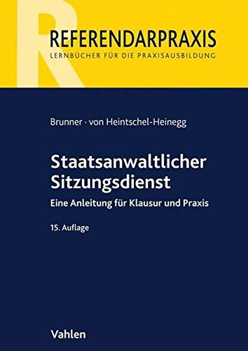 Staatsanwaltlicher Sitzungsdienst: Eine Anleitung für Klausur und Praxis