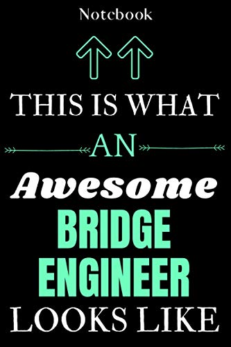 This Is What An Awesome Bridge engineer Looks Like: Bridge engineer Notebook Journal /6*9Inches/120p