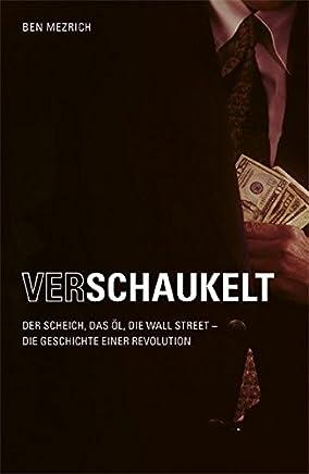 Verschaukelt!: Der Scheich, das �l, die Wall Street - die Geschichte einer Revolution. : B�cher