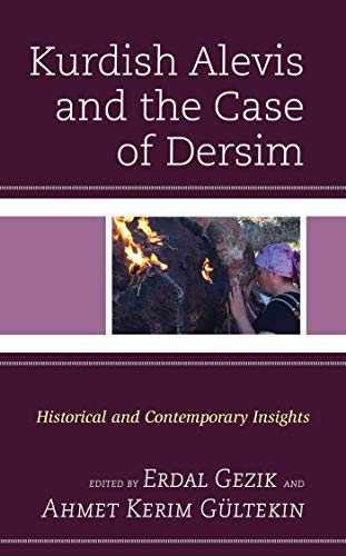 Kurdish Alevis and the Case of Dersim: Historical and Contemporary Insights (Kurdish Societies, Politics, and International Relations) (English Edition)
