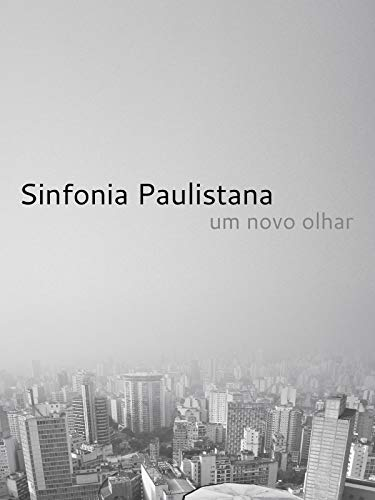 Sinfonia Paulistana, um novo olhar