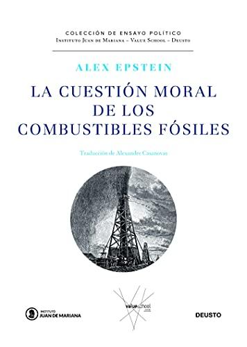 La cuestión moral de los combustibles fósiles (Juan de Mariana-Value School-Deusto)