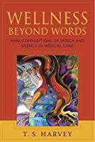 Wellness Beyond Words: Maya Compositions of Speech and Silence in Medical Care