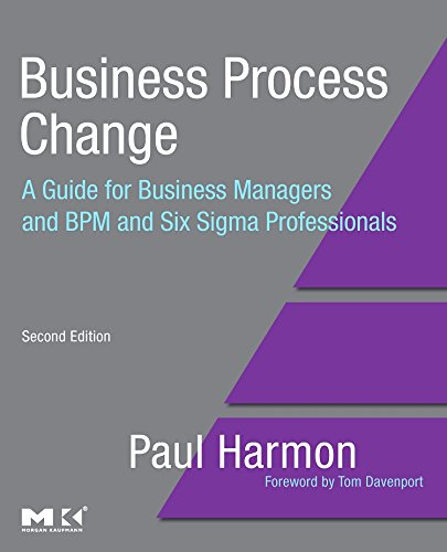 Business Process Change: A Guide for Business Managers and BPM and Six Sigma Professionals (The MK/OMG Press)