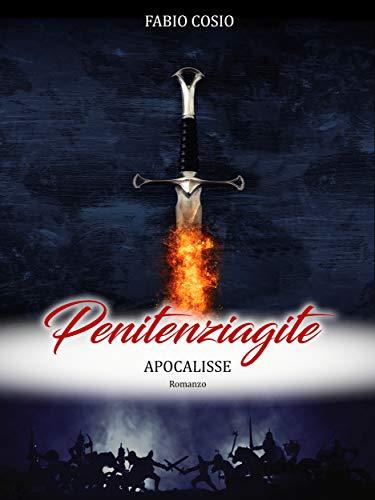Penitenziagite - Apocalisse: La storia di fra Dolcino - volume III
