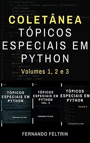 Coletânea Tópicos Especiais em Python: 3 Livros, 400+ Páginas