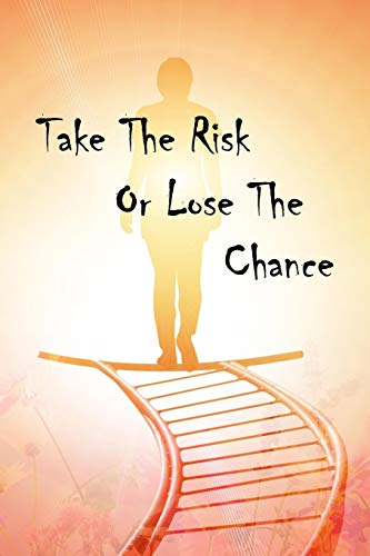 Take The Risk Or Lose The Chance: Special Life Quote Notebook Workbook Journal Diary - ladder and stair