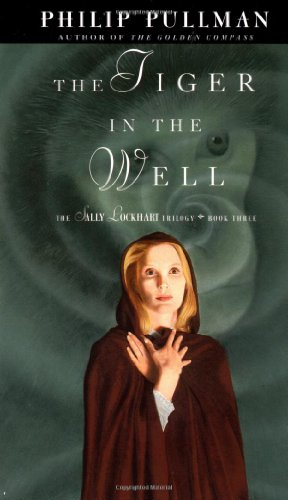 The Tiger in the Well: A Sally Lockhart Mystery (Sally Lockhart Trilogy Book 3)の詳細を見る
