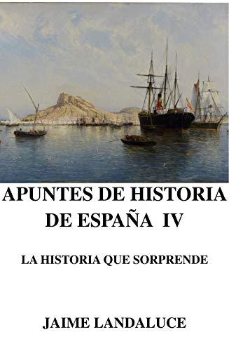 APUNTES DE HISTORIA DE ESPAÑA IV eBook: Landaluce, Jaime: Amazon.es: Tienda Kindle