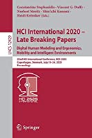 HCI International 2020 – Late Breaking Papers: Digital Human Modeling and Ergonomics, Mobility and Intelligent Environments: 22nd HCI International Conference, HCII 2020, Copenhagen, Denmark, July 19–24, 2020, Proceedings (Lecture Notes in Computer Science, 12429)