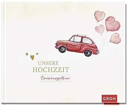 Unsere Hochzeit: Erinnerungsalbum (GROH Erinnerungsalbum)