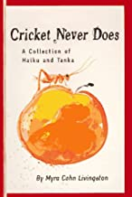 Cricket Never Does: A Collection of Haiku and Tanka