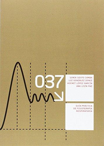 Guía práctica de fisioterapia respiratoria: 37 (Manuales)