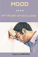 MOOD AS AN ATTITUDE OF SUCCESS