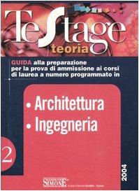 Architettura. Ingegneria. Guida alla preparazione per la prova di ammissione ai corsi di laurea a numero programmato