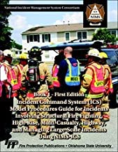 Incident Command Systems (ICS) / Model Procedures Guide for Incidents Involving Structural Fire Fighting, High-Rise, Multi-Casualty, Highway, and Managing Large-Scale Incidents Using NIMS-ICS, Book 1