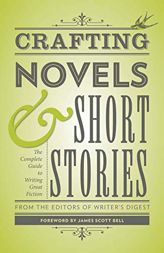 Crafting Novels & Short Stories: The Complete Guide to Writing Great Fiction (Creative Writing Essentials)