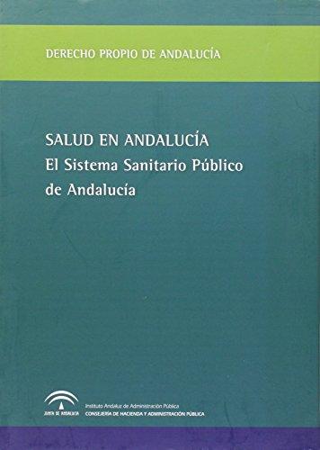 Salud en Andalucía [Obra completa]: El Sistema Sanitario Público de Andalucía: 11 (Derecho propio de Andalucía)