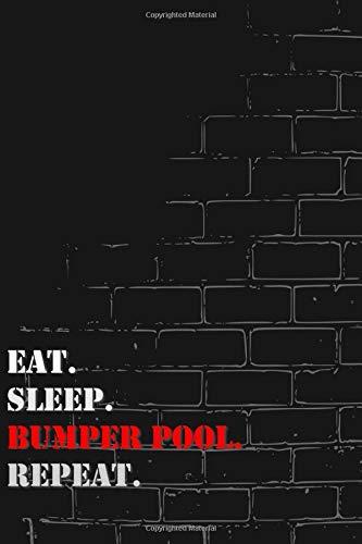 Eat. Sleep. Bumper pool. Repeat: Lined Notebook Journal