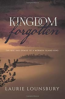 Kingdom Forgotten: The rise and demise of a Mormon island king