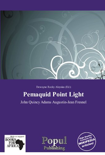 Pemaquid Point Light: John Quincy Adams Augustin-Jean Fresnel