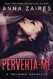 Perverta-me: A Trilogia Completa (Portuguese Edition)