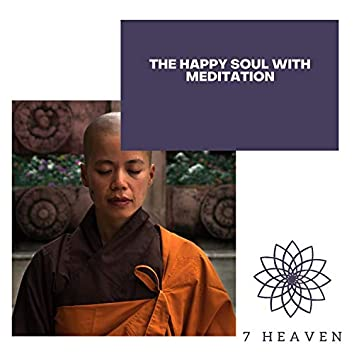 The Happy Soul With Meditation