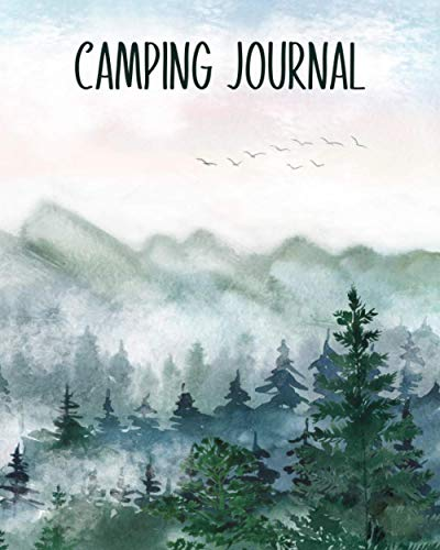 """Camping Journal: Best Log Book Gift To Record Important Trip Information At Each Campsites - Prompt Notebook To Track Your Memories At Camp - Plus 60 ... Forest & Mountains Cover 8\""""x10\"""" Logbook"""
