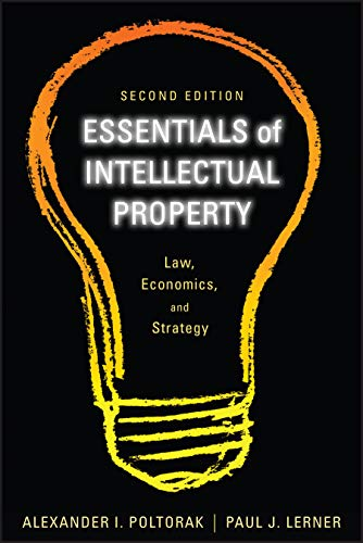 Intellectual Property 2E: Law, Economics, and Strategy (Essentials Series)