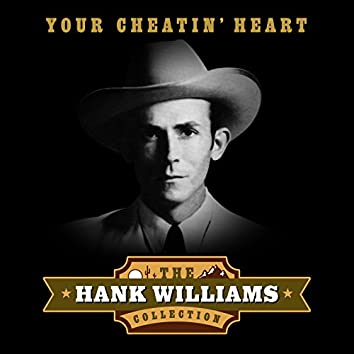 Your Cheatin' Heart (The Hank Williams Collection)