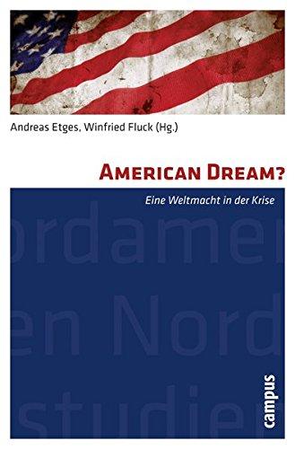 American Dream?: Eine Weltmacht in der Krise (Nordamerikastudien)