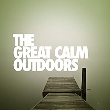 The Calm Great Outdoors