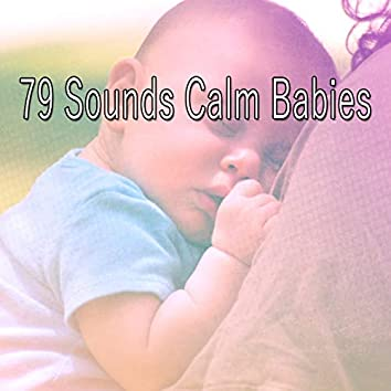79 Sounds Calm Babies
