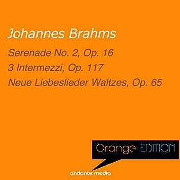 Orange Edition - Brahms: Serenade No. 2, Op. 16 & Neue Liebeslieder Waltzes, Op. 65