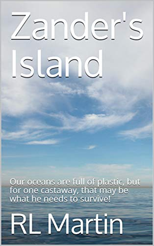 Zander's Island: Our oceans are full of plastic, but for one castaway,...