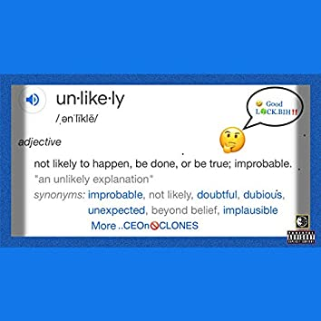 Unlikely (feat. Ceo Keemo)