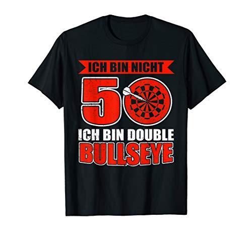 Ich bin nicht 50 - Ich bin Double Bullseye - Dart Geburtstag T-Shirt