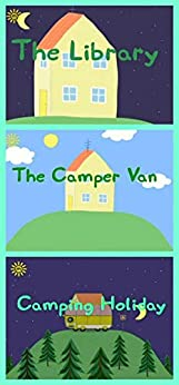 Storybook Collection: The Library, The Camper Van and Camping Holiday - Great Picture Book For Kids by [Dominique Duhamel]