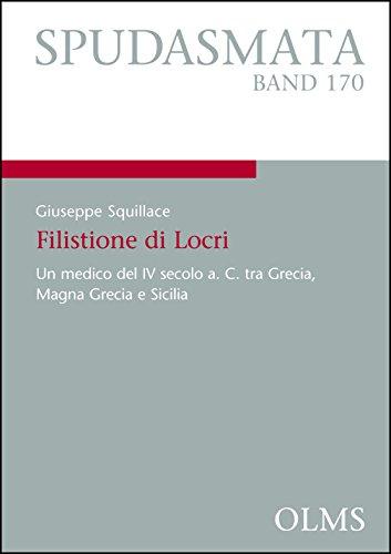 Filistione di Locri: Un medico del IV secolo a. C. tra Grecia, Magna Grecia e Sicilia.