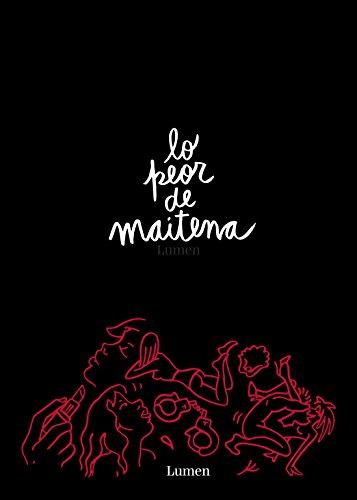 Lo peor de Maitena / Maitena?s erotic comics
