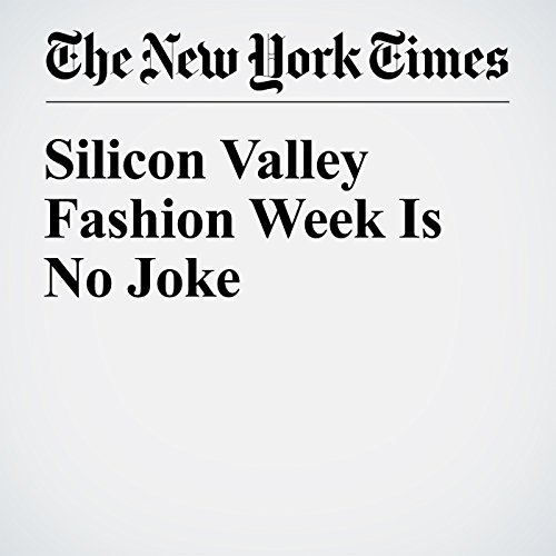 Silicon Valley Fashion Week Is No Joke cover art