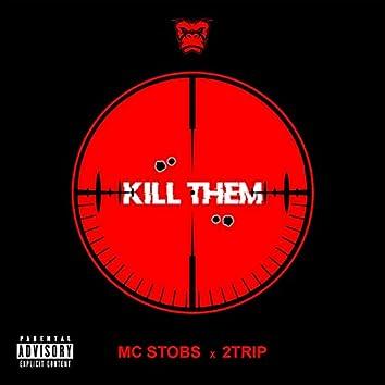 Kill Them (feat. 2Trip)
