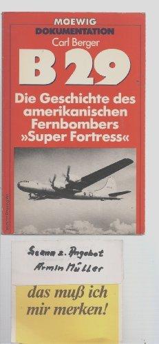 B 29. Die Geschichte des amerikanischen Fernbombers