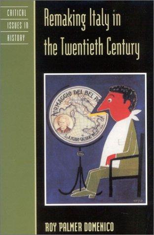 Remaking Italy in the Twentieth Century
