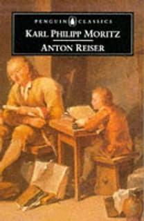 Anton Reiser: A Psychological Novel (Penguin Classics)